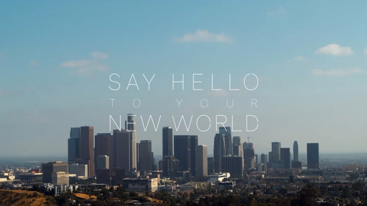Say hello to your new world
