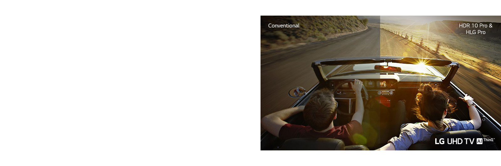 A couple inside a car moving on a road. Half scene is shown on a conventional screen with low picture quality. The other half is shown with the sharp and vivid picture quality of the LG UHD TV.