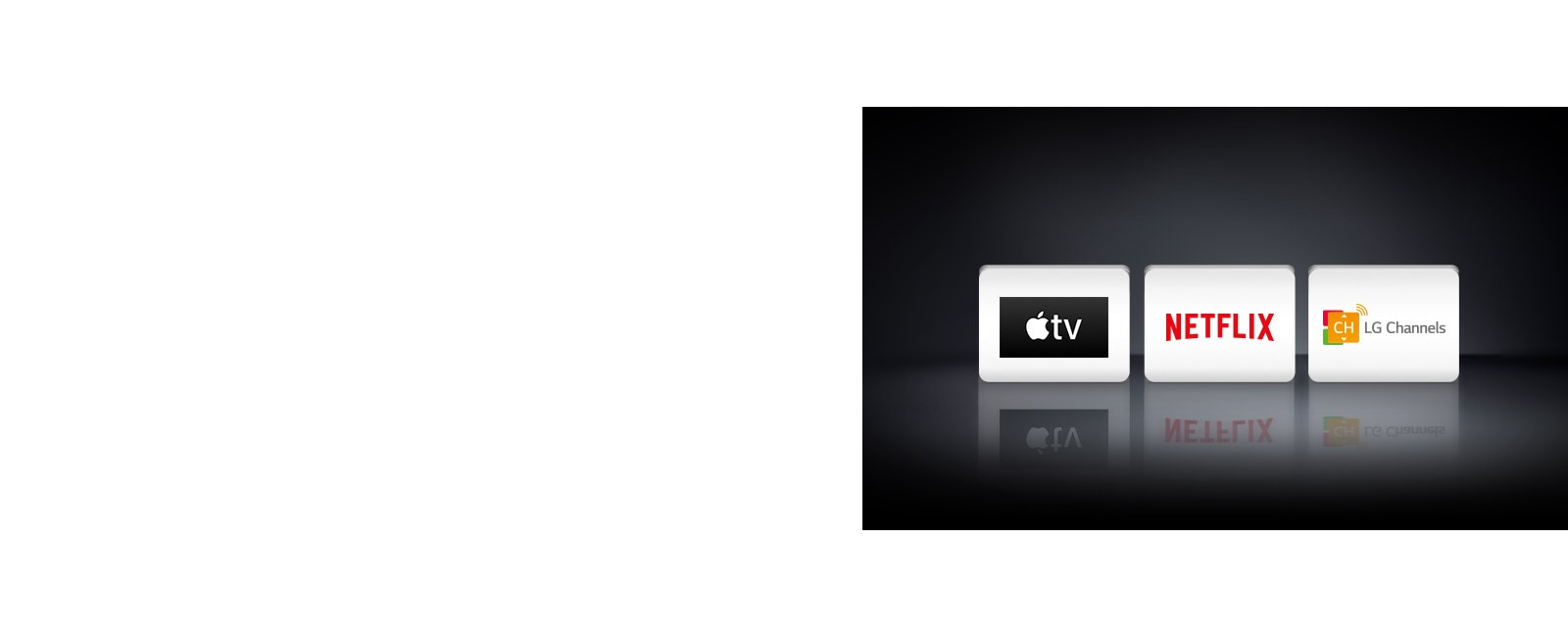 Three app logos shown from left to right: Apple TV, Netflix and LG Channels.