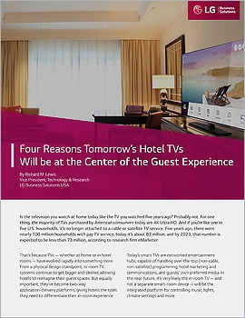 Whitepaper  Four Reasons Tomorrow's Hotel TVs Will be at the Center of the Guest Experience