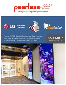 Case Study •  Peerless-AV, LG Business Solutions, and Snap Install, Inc., Create Custom, Engaging Digital Display Solutions at Sherlock School
