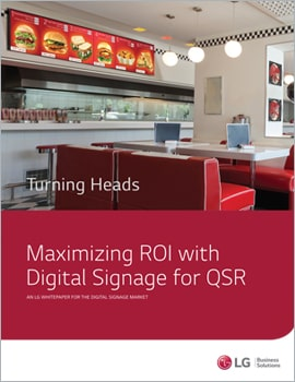 Whitepaper •  Maximizing ROI with Digital Signage for QSR