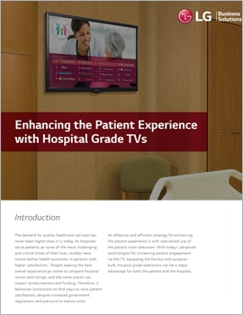 White Paper • Enhancing the Patient Experience with Hospital Grade TVs
