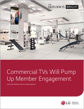 Whitepaper •  Commercial TVs Will Pump Up Member Engagement