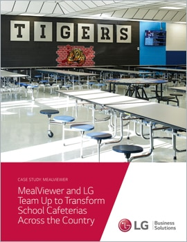 Case Study • MealViewer and LG Team Up to Transform School Cafeterias Across the Country