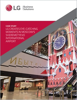 Case Study  LG Creates Eye-Catching Moments in Moscow's Sheremetyevo International Airport