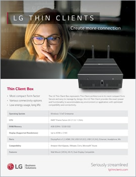 Brochure • LG Thin Clients, Create More Connection