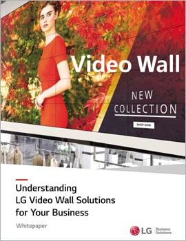 Whitepaper • Understanding LG Video Wall Solutions for Your Business