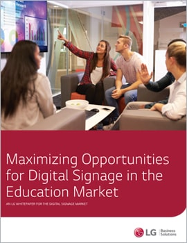 Whitepaper •  Maximizing Opportunities for Digital Signage in the Education Market