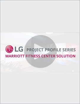 Case Study • LG Project Profile Series, Marriott Fitness Center Solution