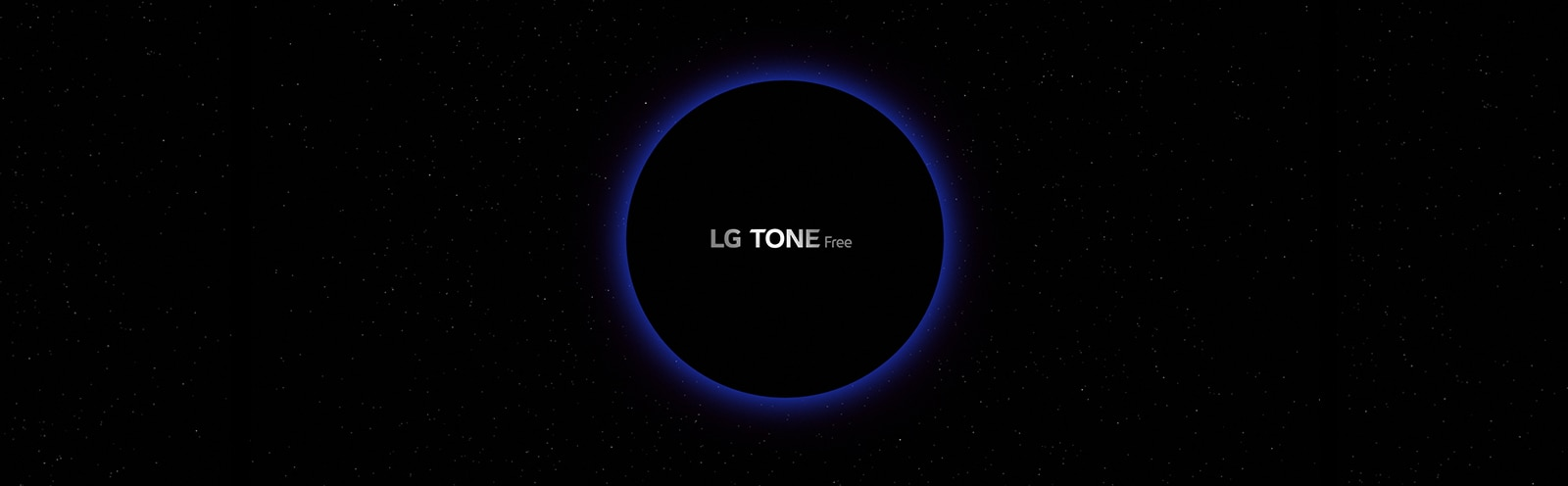 "An image of a galaxy space and a blue-lighted circle in the middle of it with ""LG TONE Free"" lettering inside the circle"