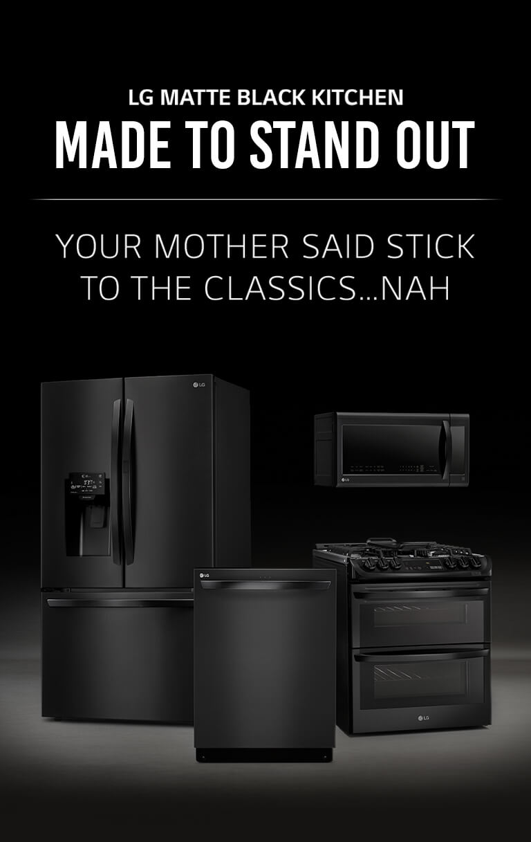 Lg Matte Black Stainless Steel Embrace The Dark Side Lg Us
